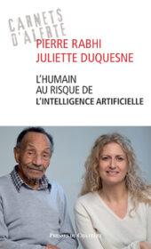 RABHI_DUQUESNE_L'HUMAIN-AU-RISQUE-DE-L'INTELLIGENCE-ARTIFICIELLE